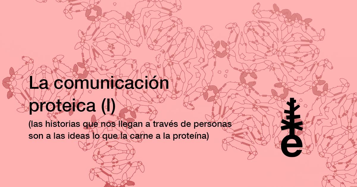 La comunicación proteica - ernesto alegre