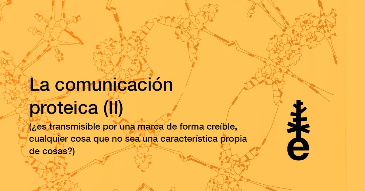 La comunicación proteica 2 - ernesto alegre